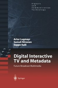 Digital Interactive TV and Metadata: Future Broadcast Multimedia (Signals and Communication Technology)-cover