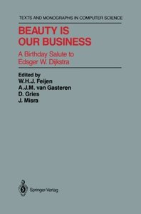 Beauty Is Our Business: A Birthday Salute to Edsger W. Dijkstra (Monographs in Computer Science)-cover