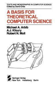 A Basis for Theoretical Computer Science (Monographs in Computer Science)-cover