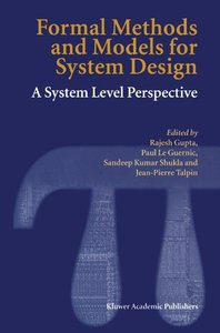 Formal Methods and Models for System Design: A System Level Perspective-cover