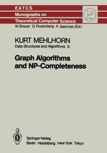 Data Structures and Algorithms 2: Graph Algorithms and NP-Completeness (Monographs in Theoretical Computer Science. An EATCS Series)-cover