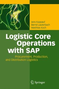 Logistic Core Operations with SAP: Procurement, Production and Distribution Logistics-cover
