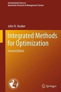 Integrated Methods for Optimization (International Series in Operations Research & Management Science, Vol. 170)-cover