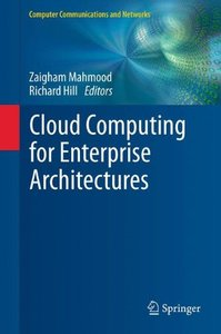 Cloud Computing for Enterprise Architectures (Computer Communications and Networks)-cover