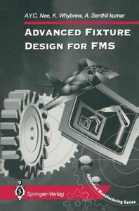 Advanced Fixture Design for FMS (Advanced Manufacturing)