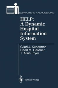 HELP: A Dynamic Hospital Information System (Computers and Medicine)-cover