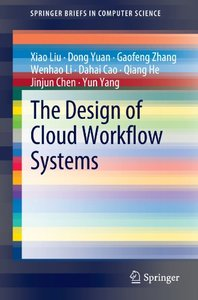The Design of Cloud Workflow Systems (SpringerBriefs in Computer Science)-cover