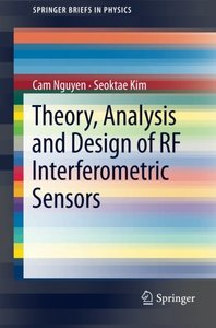 Theory, Analysis and Design of RF Interferometric Sensors (SpringerBriefs in Physics)-cover