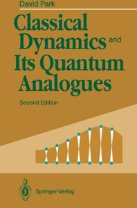 Classical Dynamics and Its Quantum Analogues-cover