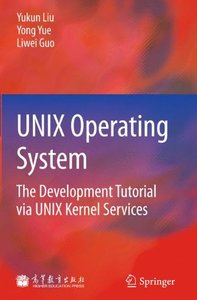 UNIX Operating System: The Development Tutorial via UNIX Kernel Services-cover