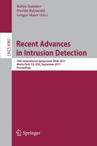 Recent Advances in Intrusion Detection: 14th International Symposium, RAID 2011, Menlo Park, CA, USA, September 20-21, 2011, Proceedings (Lecture Notes in Computer Science)-cover