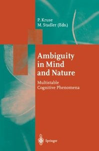 Ambiguity in Mind and Nature: Multistable Cognitive Phenomena (Springer Series in Synergetics)-cover