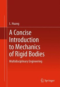 A Concise Introduction to Mechanics of Rigid Bodies: Multidisciplinary Engineering-cover