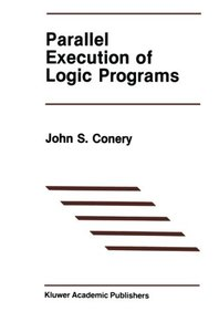 Parallel Execution of Logic Programs (The Springer International Series in Engineering and Computer Science)-cover