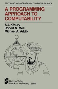 A Programming Approach to Computability (Monographs in Computer Science)-cover