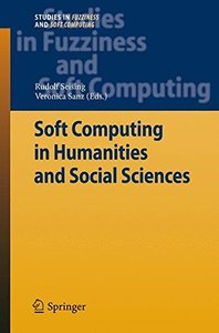 Soft Computing in Humanities and Social Sciences (Studies in Fuzziness and Soft Computing)-cover