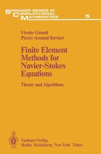 Finite Element Methods for Navier-Stokes Equations: Theory and Algorithms (Springer Series in Computational Mathematics)-cover