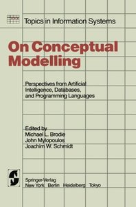 On Conceptual Modelling: Perspectives from Artificial Intelligence, Databases, and Programming Languages (Topics in Information Systems)-cover