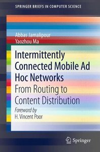 Intermittently Connected Mobile Ad Hoc Networks: from Routing to Content Distribution (SpringerBriefs in Computer Science)-cover