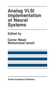 Analog VLSI Implementation of Neural Systems (The Springer International Series in Engineering and Computer Science)-cover
