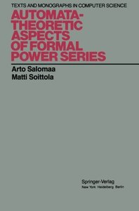 Automata-Theoretic Aspects of Formal Power Series (Monographs in Computer Science)-cover