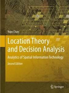 Location Theory and Decision Analysis: Analytics of Spatial Information Technology-cover