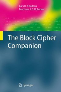 The Block Cipher Companion (Information Security and Cryptography)