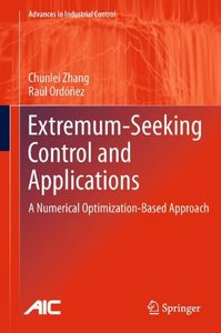 Extremum-Seeking Control and Applications: A Numerical Optimization-Based Approach (Advances in Industrial Control)-cover