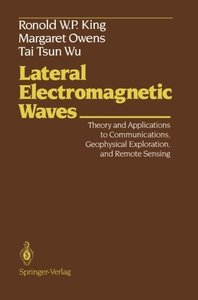 Lateral Electromagnetic Waves: Theory and Applications to Communications, Geophysical Exploration, and Remote Sensing-cover