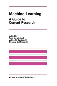 Machine Learning: A Guide to Current Research (The Springer International Series in Engineering and Computer Science)-cover