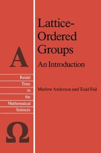 Lattice-Ordered Groups: An Introduction (Reidel Texts in the Mathematical Sciences)-cover