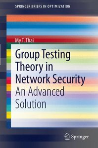 Group Testing Theory in Network Security: An Advanced Solution (SpringerBriefs in Optimization)-cover