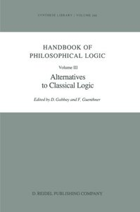 Handbook of Philosophical Logic: Volume III: Alternatives to Classical Logic (Synthese Library) (Volume 3)-cover