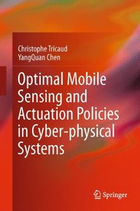 Optimal Mobile Sensing and Actuation Policies in Cyber-physical Systems-cover
