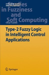 Type-2 Fuzzy Logic in Intelligent Control Applications (Studies in Fuzziness and Soft Computing)-cover