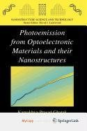 Photoemission from Optoelectronic Materials and their Nanostructures (Esprit Basic Research)