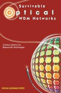 Survivable Optical WDM Networks (Optical Networks)-cover