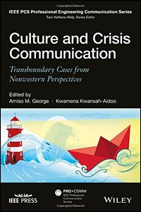 Culture and Crisis Communication: Transboundary Cases from Nonwestern Perspectives (IEEE PCS Professional Engineering Communication Series)-cover