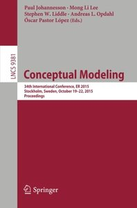 Conceptual Modeling: 34th International Conference, ER 2015, Stockholm, Sweden, October 19-22, 2015, Proceedings (Lecture Notes in Computer Science)-cover