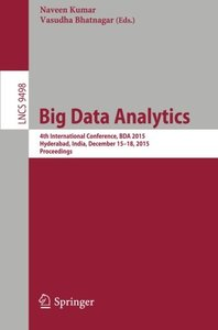 Big Data Analytics: 4th International Conference, BDA 2015, Hyderabad, India, December 15-18, 2015, Proceedings (Lecture Notes in Computer Science)-cover