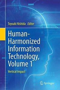 Human-Harmonized Information Technology, Volume 1: Vertical Impact-cover
