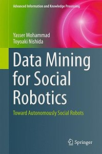 Data Mining for Social Robotics: Toward Autonomously Social Robots (Advanced Information and Knowledge Processing)-cover