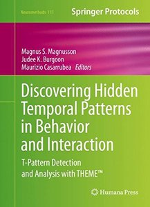 Discovering Hidden Temporal Patterns in Behavior and Interaction: T-Pattern Detection and Analysis with THEME(TM) (Neuromethods)-cover