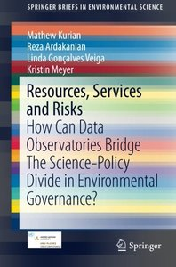 Resources, Services and Risks: How Can Data Observatories Bridge The Science-Policy Divide in Environmental Governance? (SpringerBriefs in Environmental Science)-cover