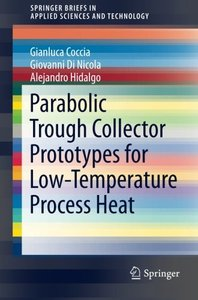 Parabolic Trough Collector Prototypes for Low-Temperature Process Heat (SpringerBriefs in Applied Sciences and Technology)-cover