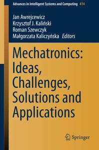 Mechatronics: Ideas, Challenges, Solutions and Applications (Advances in Intelligent Systems and Computing)-cover
