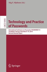 Technology and Practice of Passwords: International Conference on Passwords, PASSWORDS'14, Trondheim, Norway, December 8-10, 2014, Revised Selected Papers (Lecture Notes in Computer Science)-cover