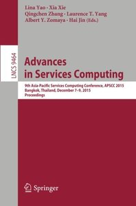 Advances in Services Computing: 9th Asia-Pacific Services Computing Conference, APSCC 2015, Bangkok, Thailand, December 7-9, 2015, Proceedings (Lecture Notes in Computer Science)-cover
