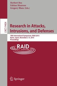 Research in Attacks, Intrusions, and Defenses: 18th International Symposium, RAID 2015, Kyoto, Japan,November 2-4, 2015. Proceedings (Lecture Notes in Computer Science)-cover