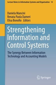 Strengthening Information and Control Systems: The Synergy Between Information Technology and Accounting Models (Lecture Notes in Information Systems and Organisation)-cover